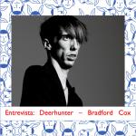 Entrevista: Deerhunter - Bradford Cox